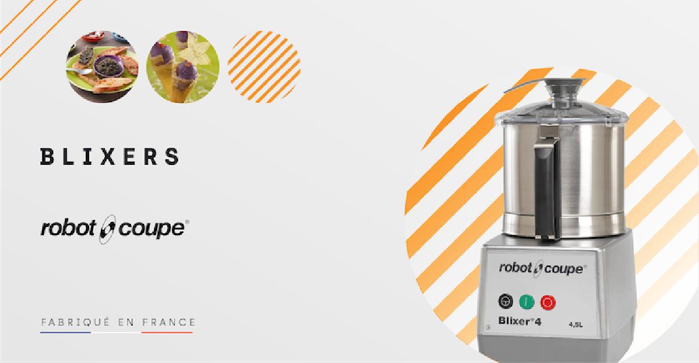 les Blixers Robot-Coupe pour tout type d'utilisations et de débit. Machines robustes et fabrication Française