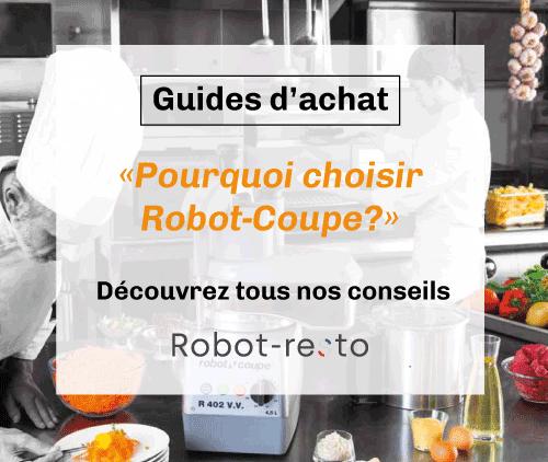 Pourquoi choisir Robot-Coupe