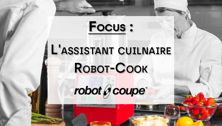 Focus sur l'assistant Robot-Cook